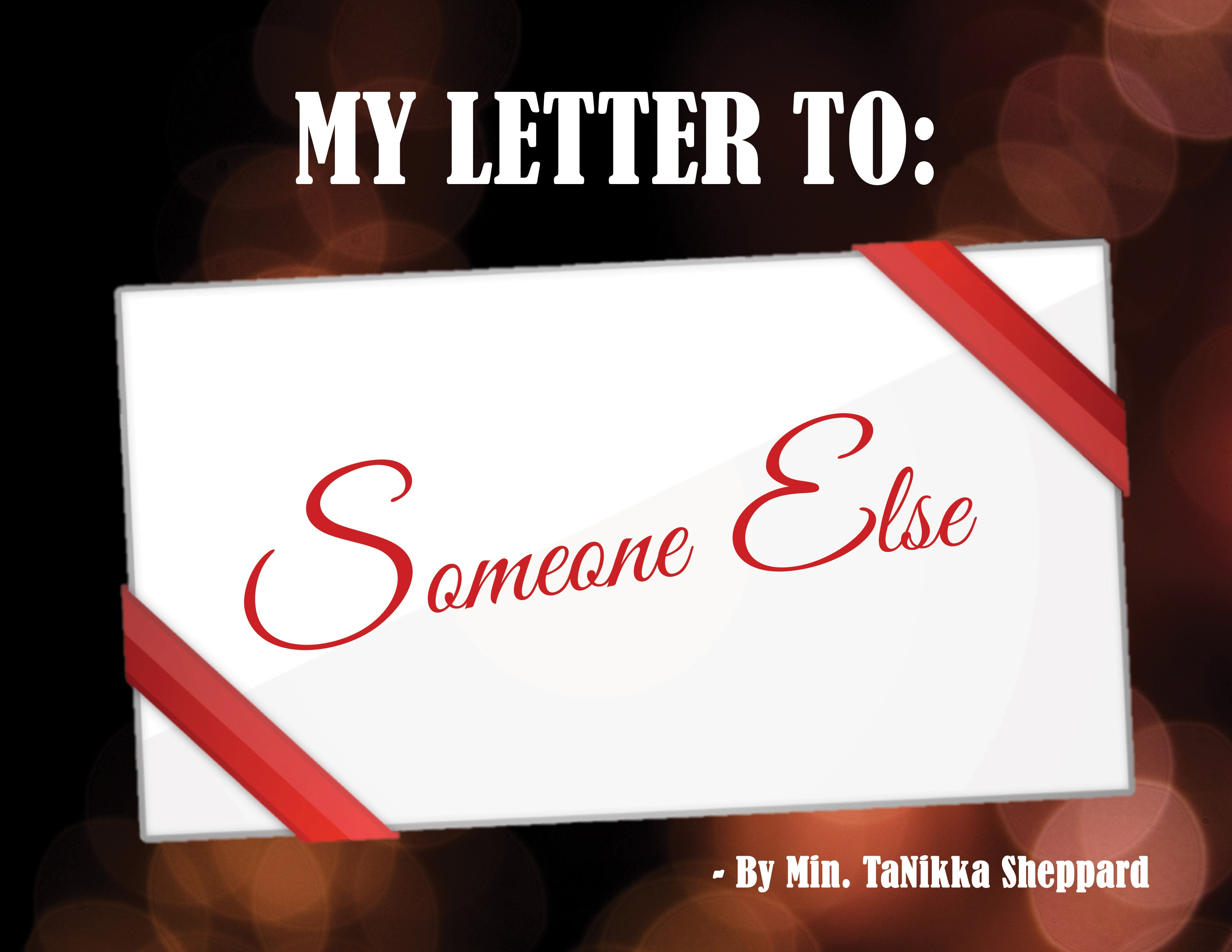 "Leadership Insight - My Letter to ""Someone Else"""