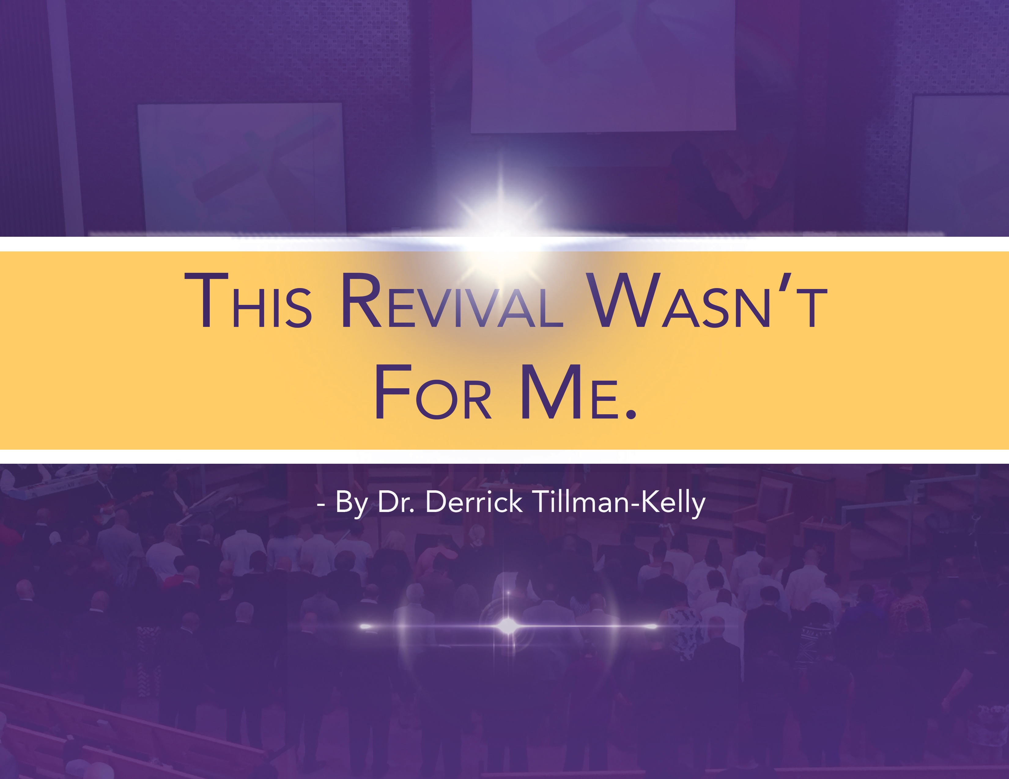 This Revival Wasn't For Me - Derrick Tillman-Kelly