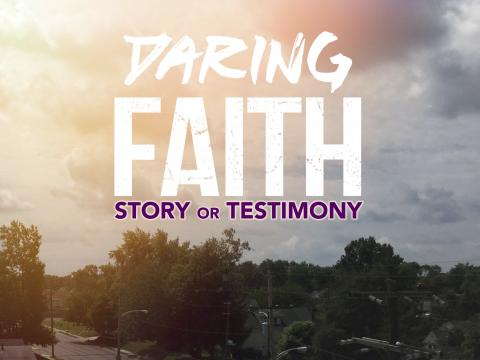 Daring Faith Story
